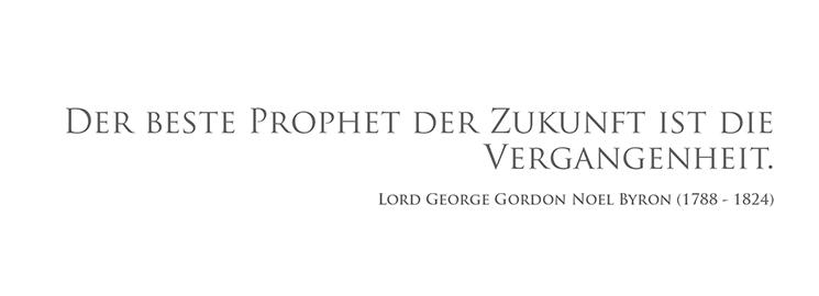 Der best Prophet der Zukunft ist die Vergangenheit